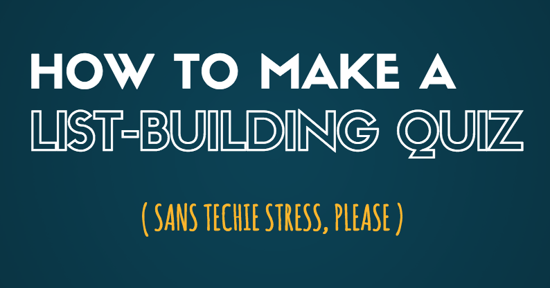 How to Make a List Building Quiz